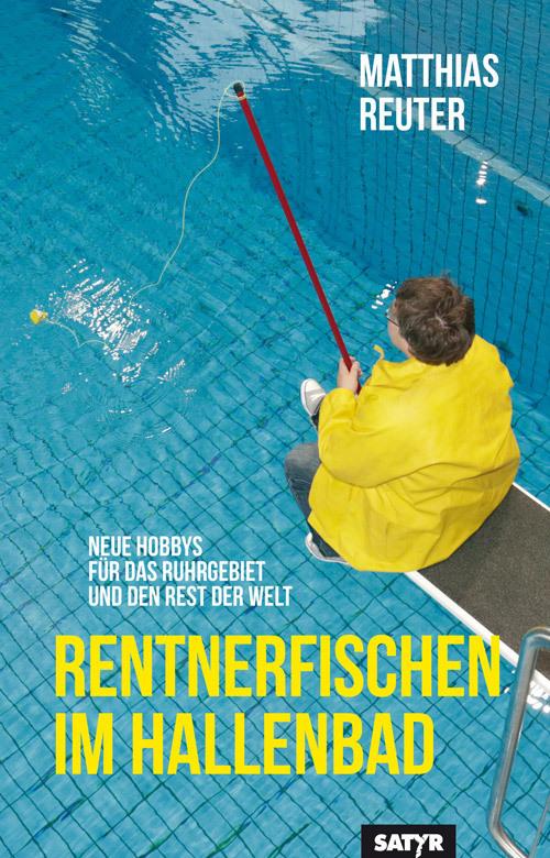 Matthias Reuter - Taschenbuch 'Rentnerfischen im Hallenbad'  (04.11.2019)